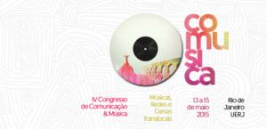 IV Congresso de Comunicação e Música - de 13 a 15 de maio